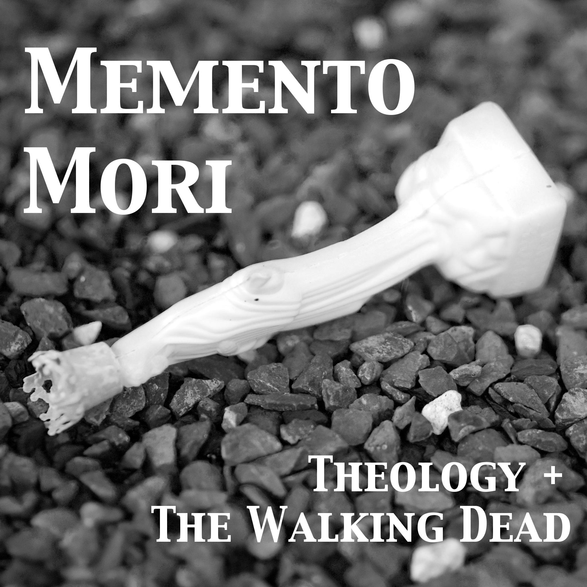 Memento Mori: Theology & The Walking Dead